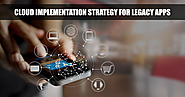 Cloud Implementation Strategy For Legacy Apps | Sysfore Blog
