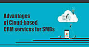 6 Top Advantages of Cloud CRM services for SMBs | Sysfore