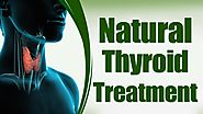 Best Natural Thyroid Treatment