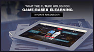 What The Future Holds For Game-Based eLearning: 8 Points To Consider - EIDesign