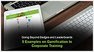 Go Beyond Badges And Leaderboards: 5 Examples Of Gamification In Corporate Training - EIDesign
