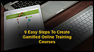 9 Easy Steps To Create Gamified Online Training Courses - EIDesign