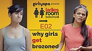 Girliyapa's Why Girls Get Brozoned? | Ladies Room Bakchodi