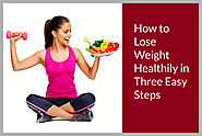How to Lose Weight Healthily in Three Easy Steps