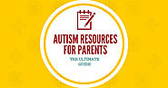 The Ultimate New Guide to Autism Resources for Parents