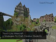 Teach Like Minecraft: 5 Strategies To Craft Creative Students