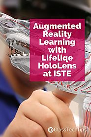 Website at http://classtechtips.com/2017/07/18/augmented-reality-learning-lifeliqe-hololens/