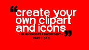 Create your own ClipArt and icons in Microsoft PowerPoint Part 1 of 2