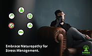 Embrace Naturopathy for Stress Management