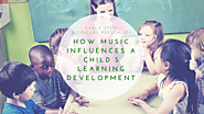 How Music Influences a Child's Learning Development