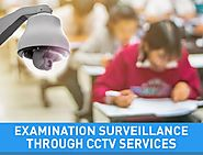 Examination and Security CCTV Surveillance and Monitoring Services in Delhi