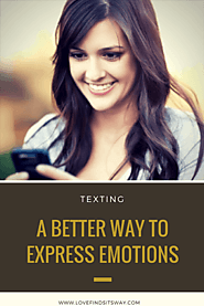 Texting - A Better Way to Express Emotions