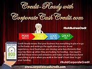Credit-Ready with CorporateCashCredit.com - Boost Business & Corporate Paydex Score