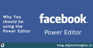 Why should you use Power Editor for Facebook Ads