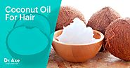 5 Best Uses of Coconut Oil for Hair - Dr. Axe