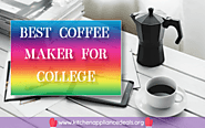 What Is The Best Coffee Maker For College