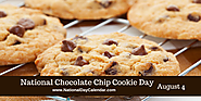 NATIONAL CHOCOLATE CHIP COOKIE DAY – August 4