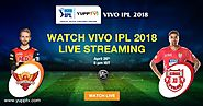 Watch SRH vs KXIP IPL 2018 Live On YuppTV