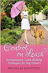 Control on Leash: Revolutionary Leash Walking Techniques for Dog Owners Paperback – June 1, 2013