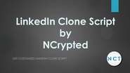Customized LinkedIn Clone and readymade LinkedIn Clone Script by NCrypted