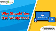 Why should you use Wordpress? Main Reasons for use WordPress