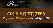 Cold Appetizers - Popular Dishes in Brooklyn, NY