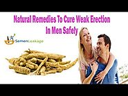 Natural Remedies To Cure Weak Erection In Men Safely
