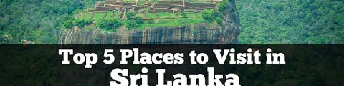 Headline for Top 5 Cities in Sri Lanka – Captivating Localities in the Island Nation