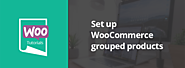 WooCommerce Tutorials: How to set up WooCommerce grouped products