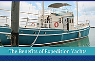 Expedition Yacht for Sale? The Benefits of Expedition Yachts