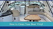 How to Clean Your Boat Vinyl