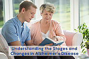 Understanding the Stages and Changes in Alzheimer's Disease