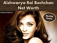 Aishwarya Rai Bachchan Net Worth 2017: House, Cars, Income, Luxurious Lifestyle