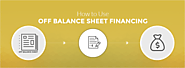 How to Use Off Balance Sheet Financing