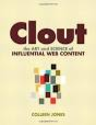 Clout: The Art and Science of Influential Web Content (Voices That Matter) (9780321733016): Colleen Jones: Books