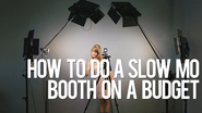 How to do a Slow Motion Booth on a Budget
