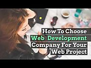 How To Choose Web Development Company For Your Project