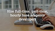 Hire Dedicated Magento Developers for Ecommerce Web Development