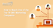 How to Reach One of the Top 10 SMS Marketing Companies