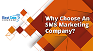 Why Choose An SMS Marketing Company?