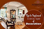 Tips to Implement Eclectic Style of Decoration