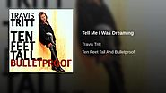 Travis Tritt - Tell Me I Was Dreaming