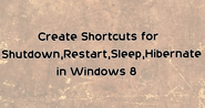 How to Create Desktop Shortcuts for Shutdown,Restart,Sleep in Windows
