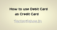 How to use Debit Card as Credit Card