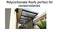 Polycarbonate roofs perfect for conservatories