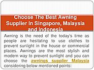 Choose The Best Awning Supplier In Singapore, Malaysia and Indonesia