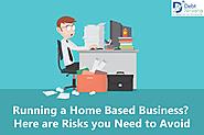Running a Home Based Business? Here are Risks You Need to Avoid