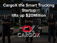 CargoX the Smart Trucking Startup lifts up $20Million