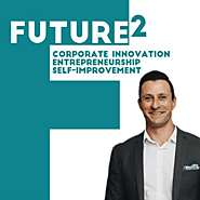 Future Squared - Corporate Innovation, Entrepreneurship & Self Improvement
