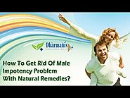 How To Get Rid Of Male Impotency Problem With Natural Remedies?